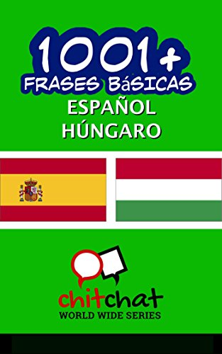1001+ Frases Básicas Español - Húngaro por Jerry Greer