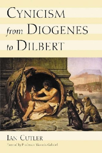 [(Cynicism from Diogenes to Dilbert)] [Author: Ian Cutler] published on (July, 2005)