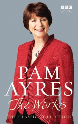 Pam Ayres - The Works: The Classic Collection by Pam Ayres (October 07,2008)