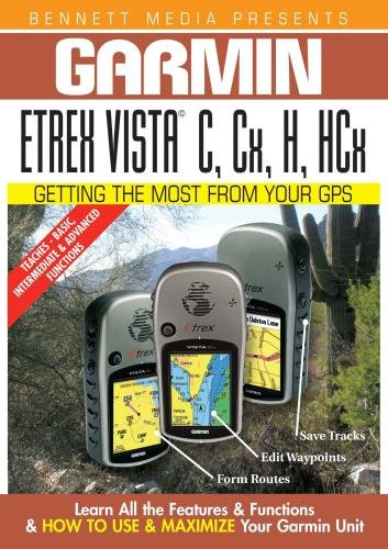 Garmin Getting the Most From Your GPS: Etrex Vista C, Cx, H, HCx Cx Gps
