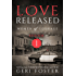 Love Released: Women of Courage: Episode One