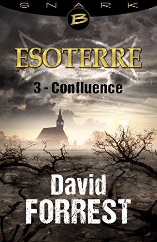Confluence - Esoterre - Saison 1 - Épisode 3: Esoterre, T1 par David Forrest