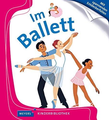Im Ballett: Meyers Kinderbibliothek