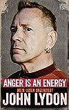 Anger is an Energy: Mein Leben unzensiert. Die Autobiografie von Johnny Rotten - John Lydon