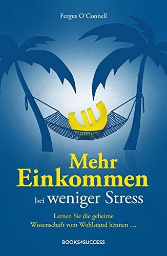 Mehr Einkommen bei weniger Stress: Lernen Sie die geheime Wissenschaft vom Wohlstand kennen...