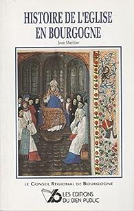 Histoire de l'Eglise en Bourgogne par Jean Marilier