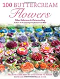 100 Buttercream Flowers: The complete step-by-step guide to piping flowers in buttercream icing by Valeriano, Valeri, Ong, Christina (April 24, 2015) Paperback