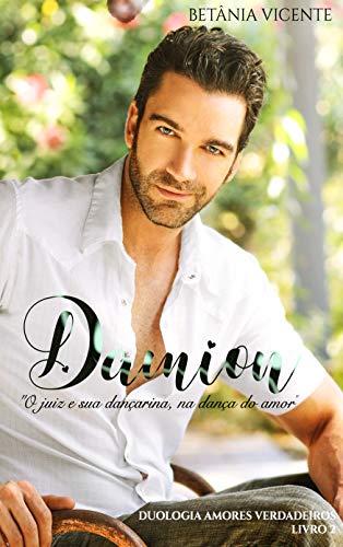 Damion: Amores Verdadeiros (Portuguese Edition)
