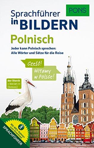PONS Sprachführer in Bildern Polnisch: Jeder kann Polnisch sprechen: Alle Wörter und Sätze für die Reise