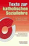 Texte zur katholischen Soziallehre - Das Standardwerk: Die sozialen Rundschreiben der Päpste und andere kirchliche Dokumente -