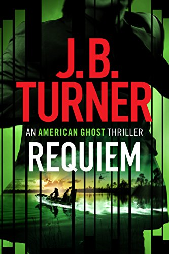 Requiem (An American Ghost Thriller Book 3) by J. B. Turner
