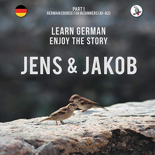Jens und Jakob. Learn German. Enjoy the Story. Part 1 - German Course for Beginners