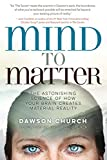 Produkt-Bild: Mind to Matter: The Astonishing Science of How Your Brain Creates Material Reality