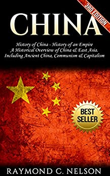Descargar China: History of China - History of an Empire: A Historical Overview of China, & East Asia. Including: Ancient China, Communism, & Capitalism (Chinese ... Zedung, Confucius Book 2) Epub Gratis
