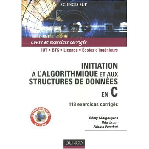 Initiation à l'algorithmique et aux structures de données en C : 118 exercices corrigés