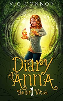 Diary of Anna the Girl Witch 1: Foundling Witch by [Connor, Vic]