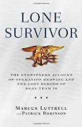 Lone Survivor: The Eyewitness Account of Operation Redwing and the Lost Heroes of SEAL Team 10 by Luttrell, Marcus (2007) Hardcover