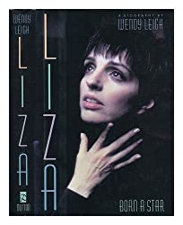 Liza: Born a Star by Wendy Leigh (1993-01-01)