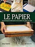 Le papier : Création et fabrication