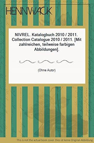 NIVREL. Katalogbuch 2010 / 2011. Collection Catalogue 2010 / 2011. [Mit zahlreichen, teilweise farbigen Abbildungen].