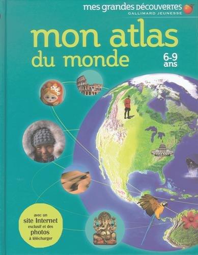 Mon atlas du monde : 6-9 Ans par Anita Ganeri, Chris Oxlade