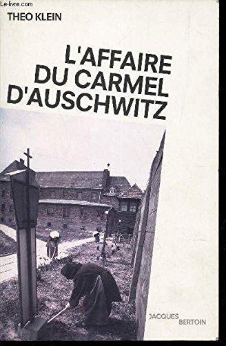L'affaire du Carmel d'Auschwitz par Théo Klein, Jules Chancel