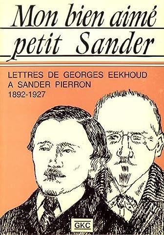 Mon bien aimé petit Sander : Lettres de Goerges Eekhoud à Sander Pierron (1892-1927), Suivies de six lettres de Sander Pierron à Georges Eekhoud