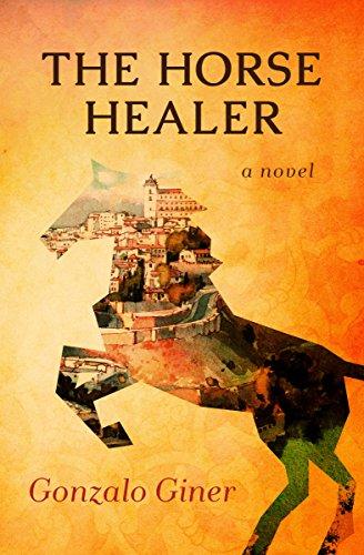 The Horse Healer: A Novel par Gonzalo Giner