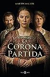 Libros PDF La corona partida EXITOS (PDF y EPUB) Descargar Libros Gratis