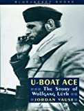 U-Boat Ace (Bluejacket Books): The Story of Wolfgang Luth