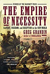 The Empire of Necessity: Slavery, Freedom, and Deception in the New World by Greg Grandin (2015-01-13)