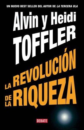 La Revolucion de La Riqueza (Spanish Edition) by Alvin Toffler (2006-10-02)