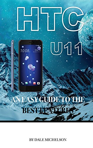 htc-u11-an-easy-guide-to-the-best-features-english-edition