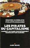 Les pirates du capitalisme : Comment les fonds d'investissement bousculent les marchés de Solveig Godeluck (2 avril 2008) Broché