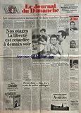 JOURNAL DU DIMANCHE (LE) [No 2260] du 08/04/1990 - LES COMMUNISTES MENACENT DE FAIRE TOMBER ROCARD -NOS OTAGES / LA LIBERTE EST RETARDEE A DEMAIN SOIR -UN SOIR DE PLUIE LA MORT DE JACQUES DEMY -COLUCHE / LE PLUS AIME -PIERRE JOXE / NON IL N'Y A PAS DE POLICE POLITIQUE -LE REGRET DE NOUREEV -DELPHINE BATHO / LYCEENNE EN COLERE -LES SPORTS / SAMPRAS - FOOT -LES 12 TRAVAUX D'HERCULE GORBATCHEV