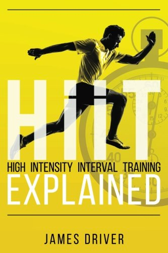 HIIT - High Intensity Interval Training Explained por James Driver