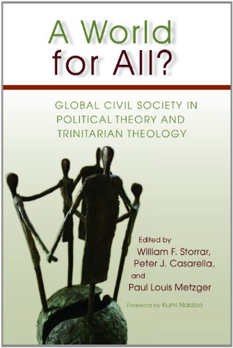 A World for All?: Global Civil Society in Political Theory and Trinitarian Theology PDF Books