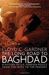 LONG ROAD TO BAGHDAD: The Making of America's New Longest War