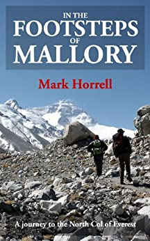 In the Footsteps of Mallory: A journey to the North Col of Everest (Footsteps on the Mountain travel diaries Book 1) (English Edition) di [Horrell, Mark]