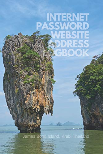 Internet Password Website Address Logbook: James Bond Island, Krabi Thailand, Personal Online Web URL Username Login Email Keeper Organizer Notebook, A To Z Alphabetical Pages 6x9