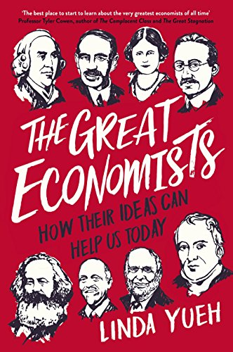 The Great Economists: How Their Ideas Can Help Us Today por Linda Yueh