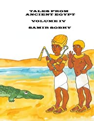 Tales From Ancient Egypt: Volume IV: Volume 4