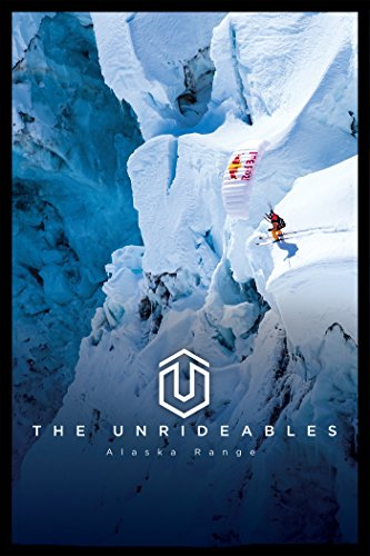 The Unrideables: Alaska Range