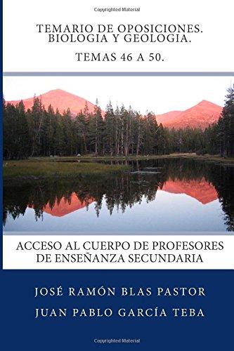Temario de Oposiciones. Biologia y Geologia. Temas 46 a 50.: Acceso al Cuerpo de Profesores de Enseñanza Secundaria