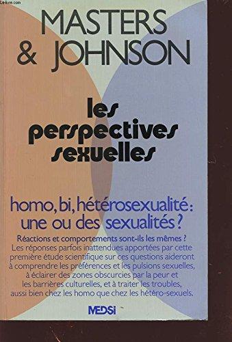 Les perspectives sexuelles; homo, bi, htrosexualit : une ou des sexualits