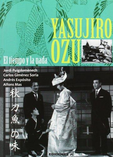 Yasujiro Ozu. El Tiempo Y La Nada (Directores de cine) por Jordi Puigdoménech López