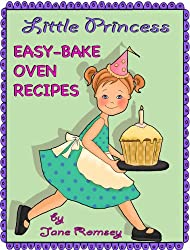 Little Princess Easy Bake Oven Recipes (English Edition)
