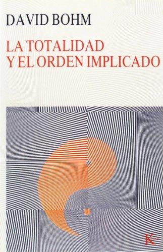 La totalidad y el orden implicado (Nueva Ciencia) por David Bohm