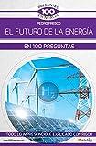 Las claves esenciales para entender los grandes cambios que se avecinan en el mundo de la energía. Una visión completa de las fuentes de energía, el consenso científico sobre el cambio climático antropogénico y el futuro de la eficiencia energética: ...