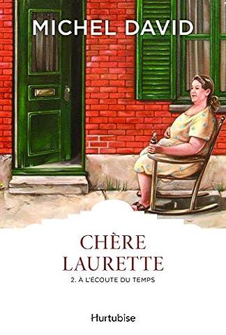 Chère Laurette, Tome 2 : A l'écoute du temps